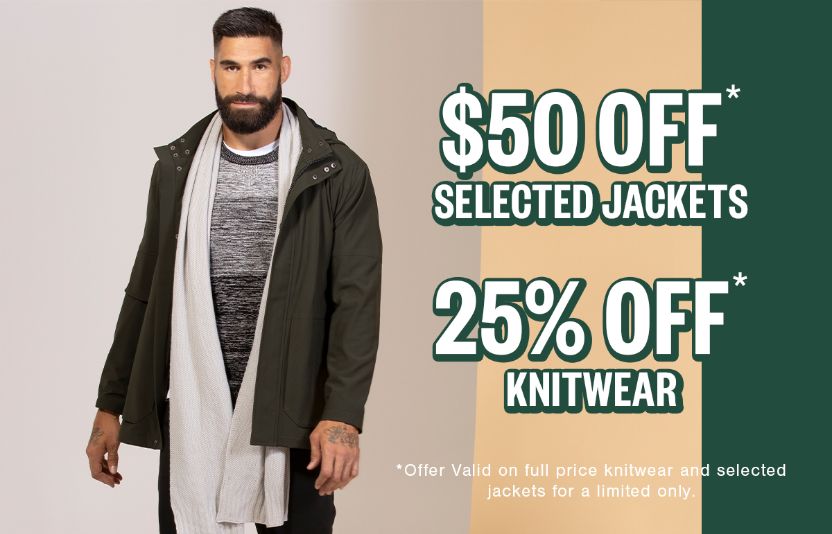 $50 Off Selected Jackets Plus 25% Off Knitwear